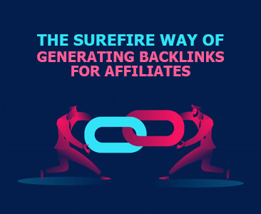The Surefire Way Of Generating Backlinks For Affiliates