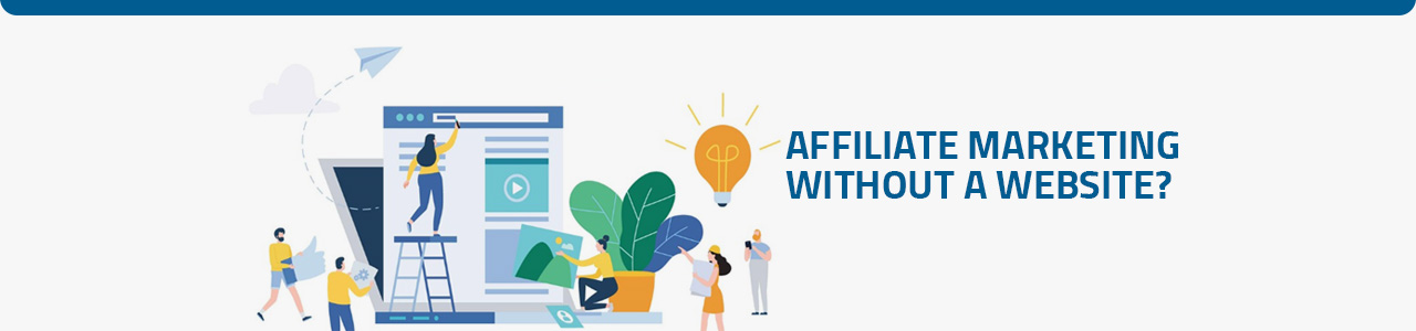 Start Affiliate Marketing without an Affiliate Website Infographic