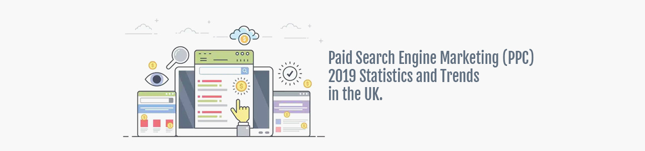 Paid Search Marketing PPC 2019 Statistics and Trends in the UK Infographic.