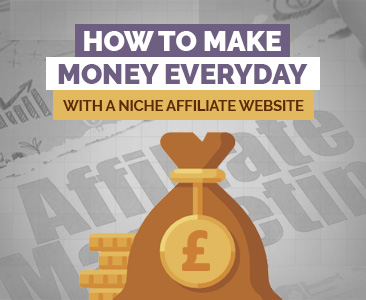 How to make money everyday with a niche affiliate website.