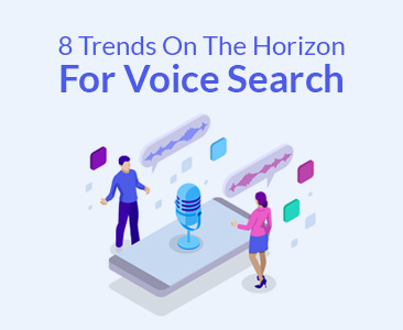8 Trends on the Horizon For Voice Search