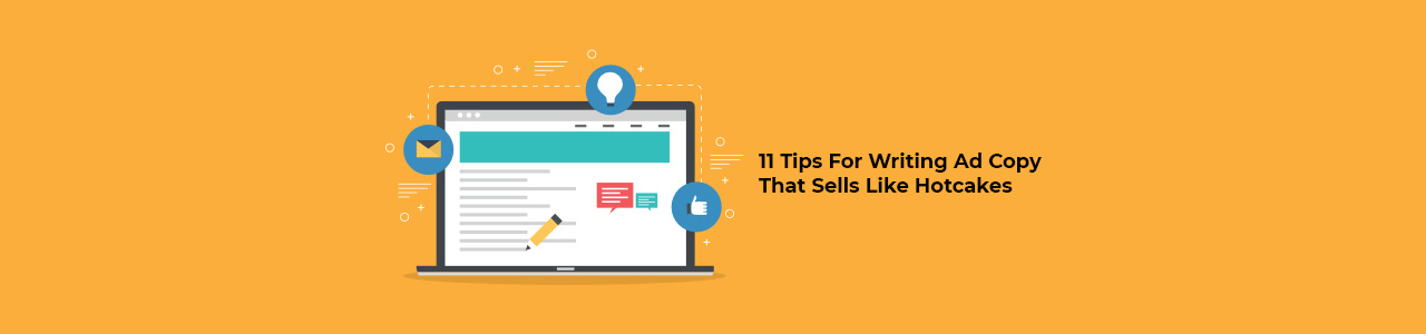 11 tips for writing ad copy that sells like hotcakes