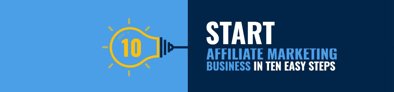 Start affiliate marketing business in ten easy steps - Infographic