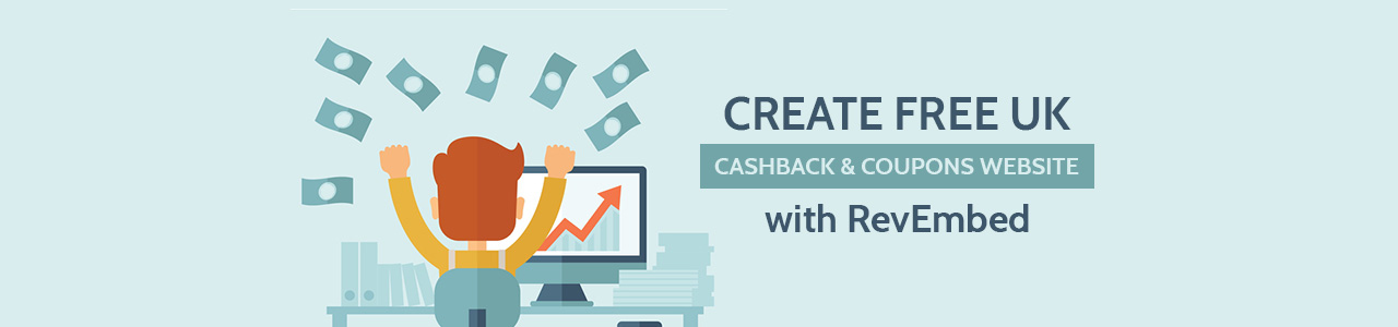 Create Free UK Cashback & Coupons Website with RevEmbed.