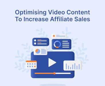 Optimising video content to increase affiliate sales