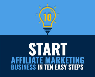 Start affiliate marketing business in ten easy steps - Infographic