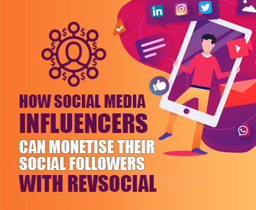 How social media influencers can monetise their social followers with RevSocial.