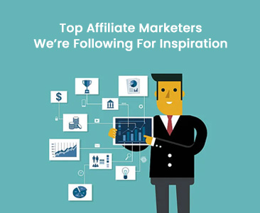Top affiliates marketers we're following for inspiration