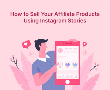 How to sell your affiliate products using Instagram stories?