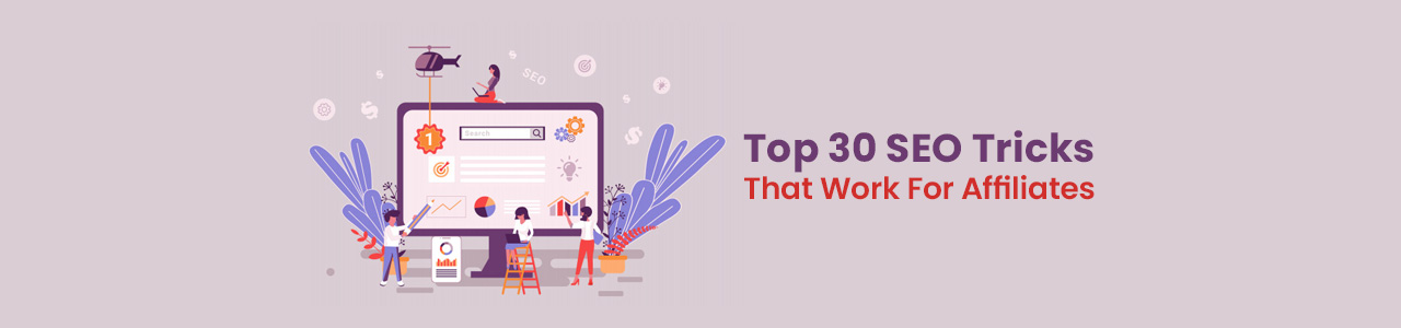 Top 30 SEO Tricks to Skyrocket Affiliate Marketing.