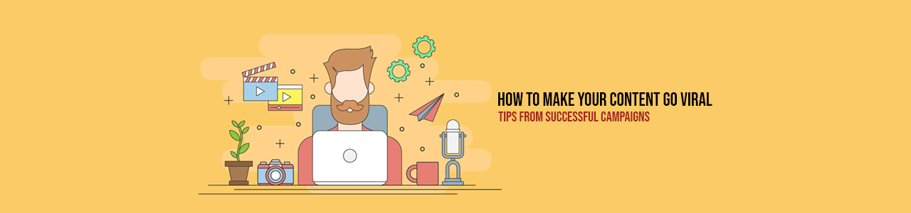 How to make your content go viral: tips from successful campaigns