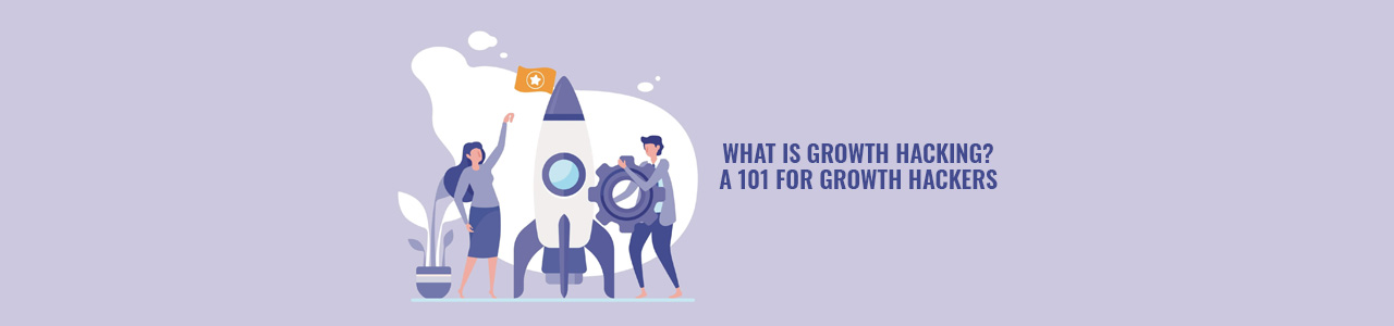 What is growth hacking? A 101 for growth hackers