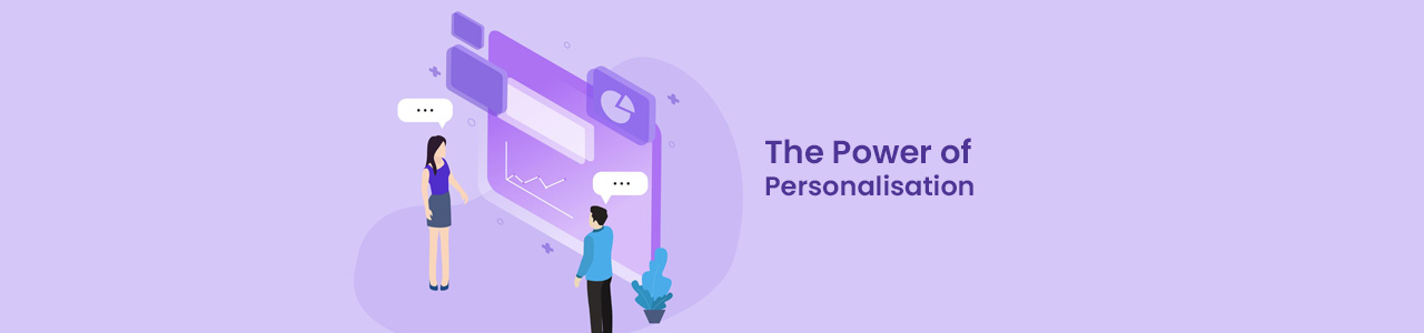 The Power of Personalisation