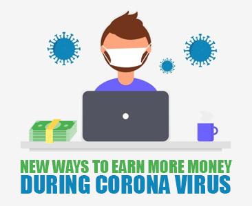 New ways to earn more money during Corona virus.
