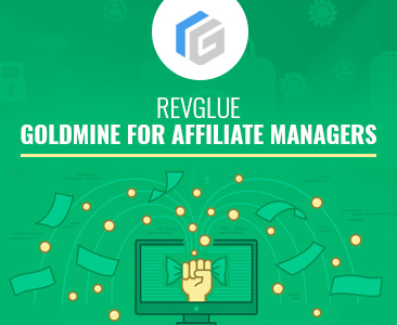 RevGlue – Goldmine for affiliate managers