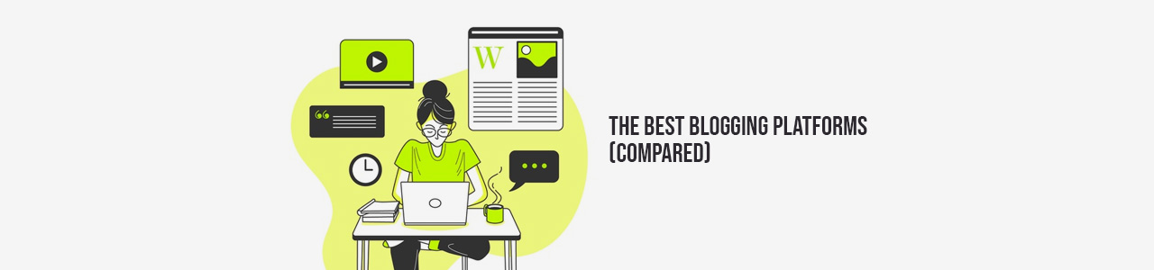 Your ultimate blogging platform comparison chart - Which one's for you?