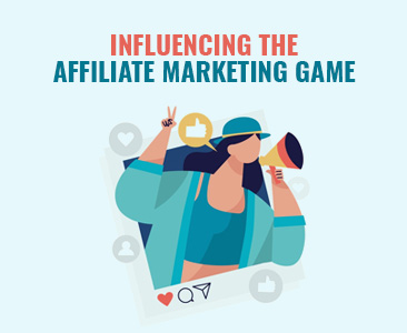 INFLUENCING THE AFFILIATE MARKETING GAME