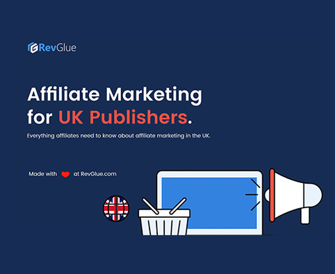 Affiliate Marketing E-Guide For UK Publishers 2021