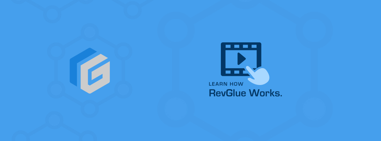 Learn How RevGlue Works